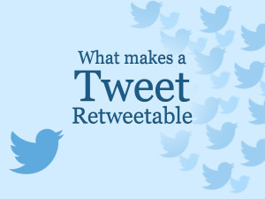 What makes a Tweet Retweetable